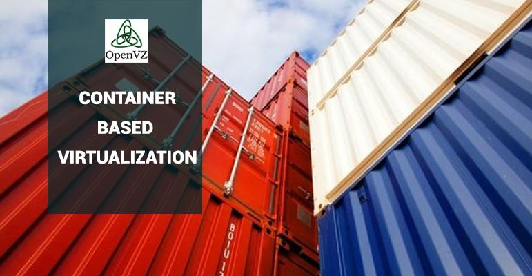 Les solutions de virtualisation basées sur les conteneurs