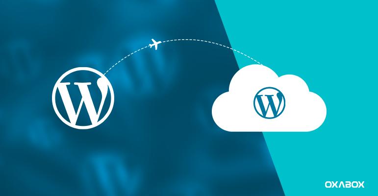 Comment migrer un site WordPress vers la plateforme PaaS d'OXABOX